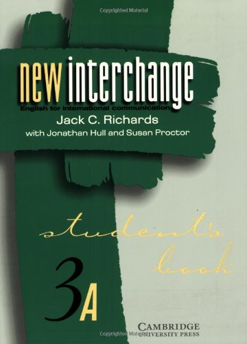 New Interchange Student's book 3A: English for: Jack C. Richards,