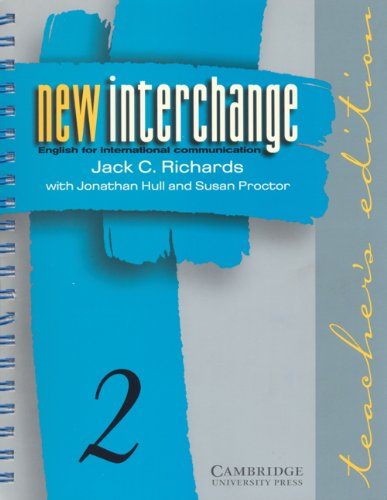 9780521628563: New Interchange Teacher's Edition 2: English for International Communication