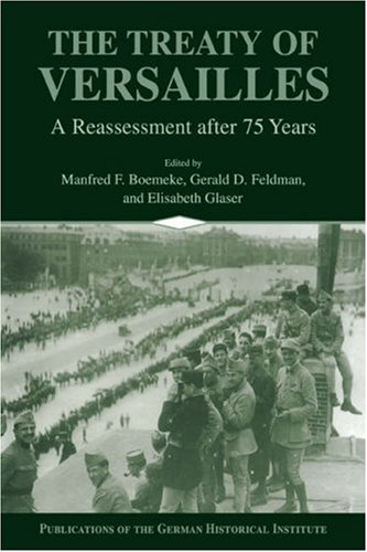 9780521628884: The Treaty of Versailles: A Reassessment after 75 Years (Publications of the German Historical Institute)