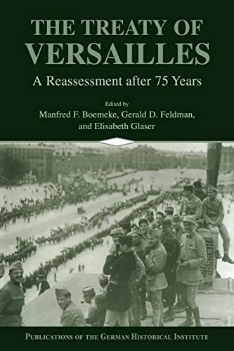 The Treaty of Versailles: Manfred F. Boemeke