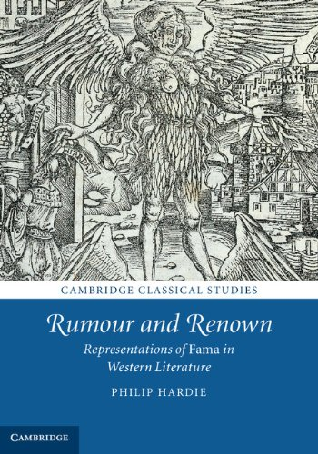 Rumour and Renown: Representations of Fama in Western Literature (Cambridge Classical Studies) (0521629330) by Philip Hardie
