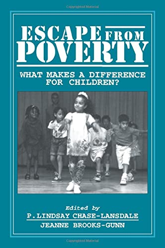 Escape from Poverty: What Makes a Difference: P. Lindsay Chase-Lansdale~Jeanne