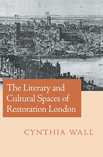 9780521630139: The Literary and Cultural Spaces of Restoration London