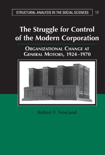 9780521630344: The Struggle for Control of the Modern Corporation: Organizational Change at General Motors, 1924-1970 (Structural Analysis in the Social Sciences)