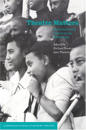 9780521630542: Theatre Matters: Performance and Culture on the World Stage (Cambridge Studies in Modern Theatre)