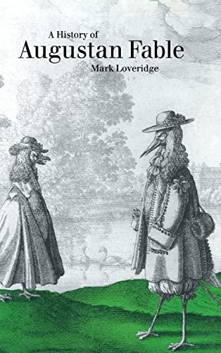 A History of Augustan Fable: Loveridge, Mark