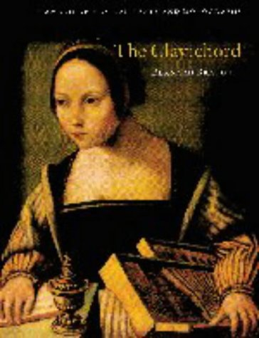 9780521630672: The Clavichord (Cambridge Musical Texts and Monographs)