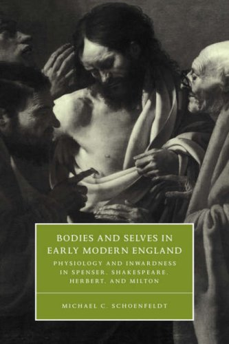 9780521630733: Bodies and Selves in Early Modern England: Physiology and Inwardness in Spenser, Shakespeare, Herbert, and Milton