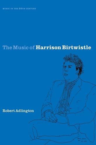 9780521630825: The Music of Harrison Birtwistle (Music in the Twentieth Century)