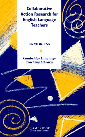 9780521630849: Collaborative Action Research for English Language Teachers (Cambridge Language Teaching Library)