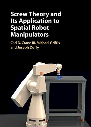 9780521630894: Screw Theory For Spatial Robot Manipulators