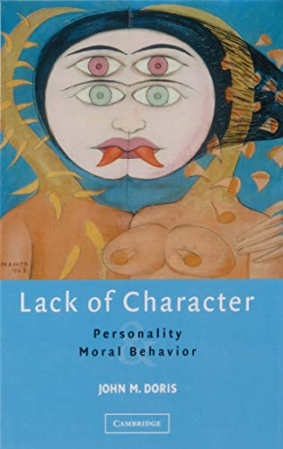 9780521631167: Lack of Character: Personality and Moral Behavior