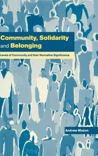 9780521631297: Community, Solidarity and Belonging: Levels of Community and their Normative Significance