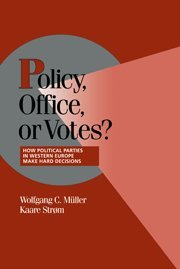 9780521631358: Policy, Office, or Votes? Hardback: How Political Parties in Western Europe Make Hard Decisions (Cambridge Studies in Comparative Politics)
