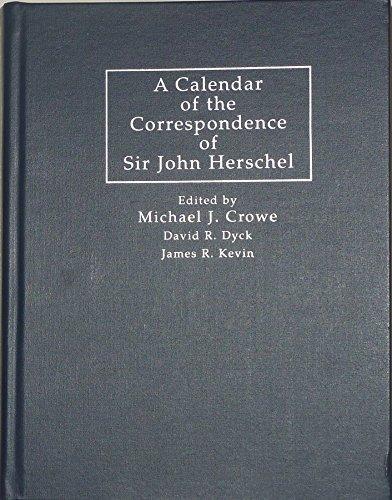 9780521631495: A Calendar of the Correspondence of Sir John Herschel