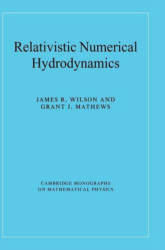 9780521631556: Relativistic Numerical Hydrodynamics (Cambridge Monographs on Mathematical Physics)