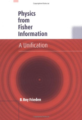 9780521631679: Physics from Fisher Information: A Unification