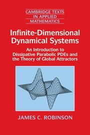 9780521632041: Infinite-Dimensional Dynamical Systems Hardback: An Introduction to Dissipative Parabolic PDEs and the Theory of Global Attractors (Cambridge Texts in Applied Mathematics)