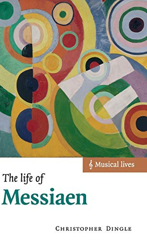 9780521632201: The Life of Messiaen Hardback (Musical Lives)