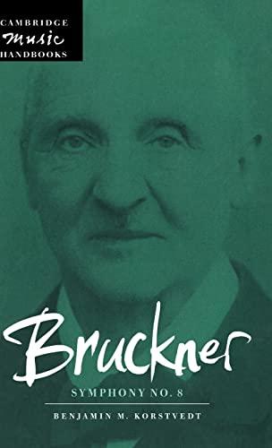 Bruckner: Symphony No. 8 (Cambridge Music Handbooks): Benjamin M. Korstvedt
