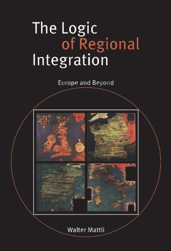 9780521632270: The Logic of Regional Integration: Europe and Beyond