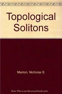 9780521632447: Topological Solitons