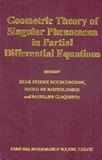 9780521632461: Geometric Theory of Singular Phenomena in Partial Differential Equations (Symposia Mathematica)