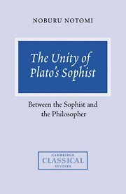 9780521632591: The Unity of Plato's Sophist: Between the Sophist and the Philosopher (Cambridge Classical Studies)