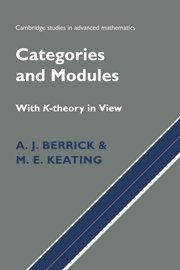 Categories and Modules with K-Theory in View: A. Jon Berrick,