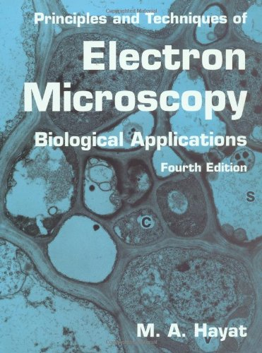 9780521632874: Principles and Techniques of Electron Microscopy: Biological Applications