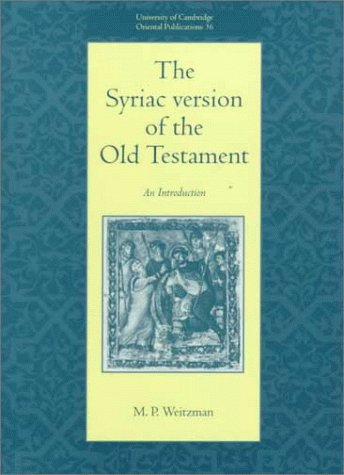 The Syriac Version of the Old Testament (University of Cambridge Oriental Publications): M. P. ...