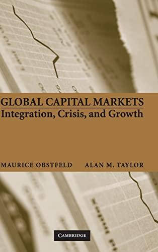 9780521633178: Global Capital Markets: Integration, Crisis, and Growth (Japan-US Center UFJ Bank Monographs on International Financial Markets)
