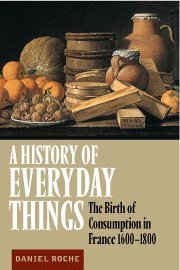 9780521633291: A History of Everyday Things: The Birth of Consumption in France, 1600-1800