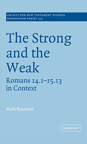 9780521633345: The Strong and the Weak: Romans 14.1-15.13 in Context (Society for New Testament Studies Monograph Series)