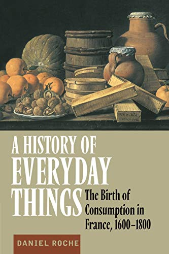 9780521633598: A History of Everyday Things: The Birth of Consumption in France, 1600 1800