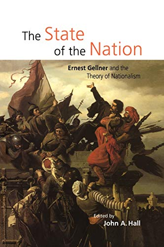 9780521633666: The State of the Nation: Ernest Gellner and the Theory of Nationalism
