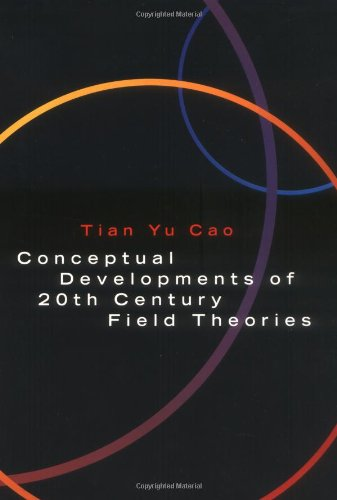 9780521634205: Conceptual Developments of 20th Century Field Theories