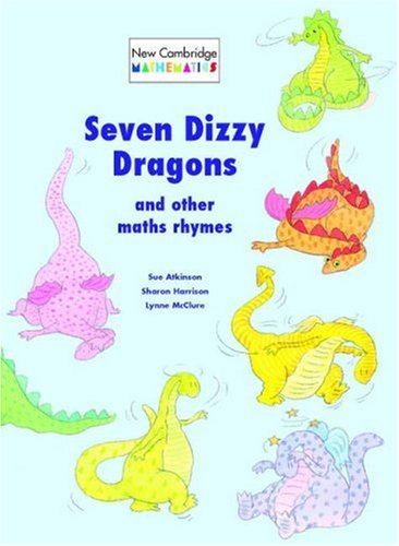 9780521634212: Seven Dizzy Dragons and Other Maths Rhymes Big book (New Cambridge Mathematics)