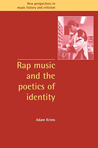 9780521634472: Rap Music and the Poetics of Identity (New Perspectives in Music History and Criticism)