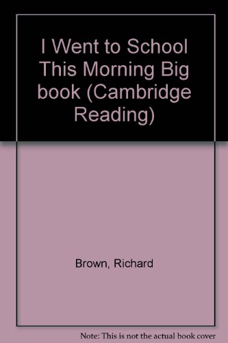 9780521634618: I Went to School This Morning Big book (Cambridge Reading)