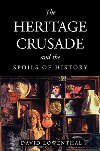 9780521635622: The Heritage Crusade and the Spoils of History