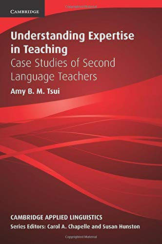 9780521635691: Understanding Expertise in Teaching: Case Studies of Second Language Teachers (Cambridge Applied Linguistics)