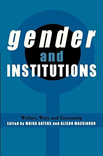 Gender and Institutions: Welfare, Work and Citizenship: Gatens, Moira. ;Mackinnon,