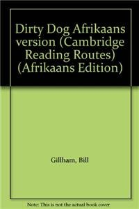 9780521636148: Dirty Dog Afrikaans version (Cambridge Reading Routes) (Afrikaans Edition)