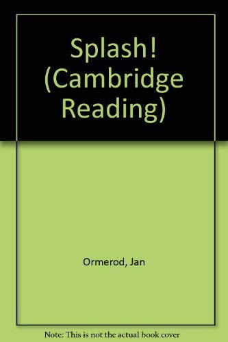Splash! (Cambridge Reading) (0521636264) by Jan Ormerod