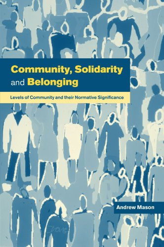 9780521637282: Community, Solidarity and Belonging: Levels of Community and their Normative Significance