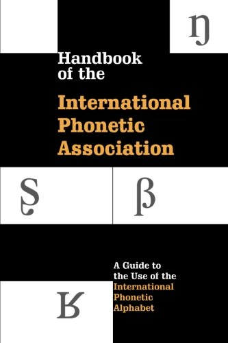 9780521637510: Handbook of the International Phonetic Association Paperback: A Guide to the Use of the International Phonetic Alphabet (International Handbook Assoc)
