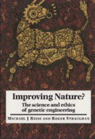 9780521637541: Improving Nature?: The Science and Ethics of Genetic Engineering
