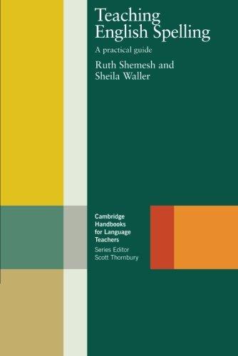 Teaching English Spelling: A Practical Guide (Cambridge: Ruth Shemesh; Sheila