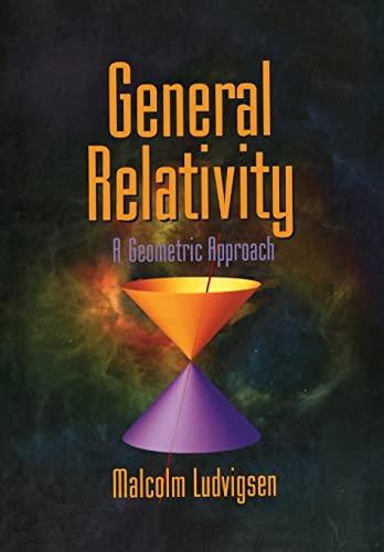 9780521639767: General Relativity: A Geometric Approach